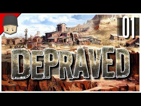 Depraved - Ep.01 : The Western Town! (WILD WEST CITY BUILDER)