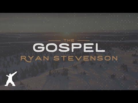 Ryan Stevenson - The Gospel (Official Lyric Video)