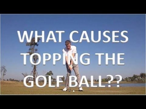 Golf: What Causes Topping The Golf Ball