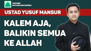 Yusuf Mansur - Kalem Aja, Balikin Semua Ke Allah - 10 Maret 2017