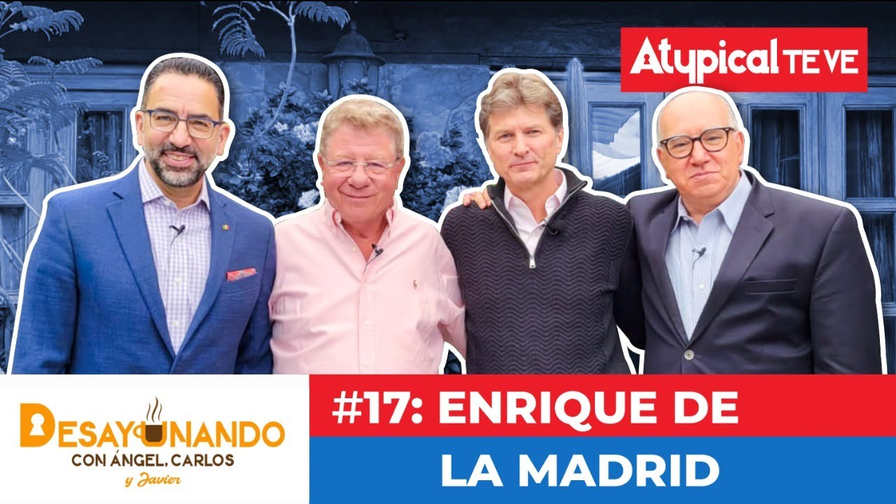 ENRIQUE DE LA MADRID en DESAYUNANDO con CARLOS ALAZRAKI, ÁNGEL VERDUGO y LOZANO   ATYPICAL TE VE
