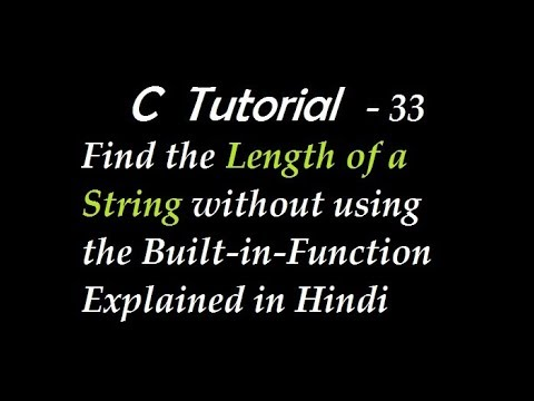 C Program to Find the Length of a String without using the Built-in-Function Explained in Hindi