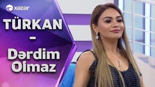 Türkan Vəlizadə - Dərdim Olmaz (Hər Şey Daxil)