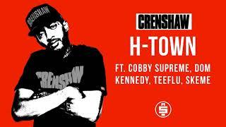 H-Town ft. Cobby Supreme, Dom Kennedy, Teeflu, Skeme - Nipsey Hussle (Crenshaw Mixtape)
