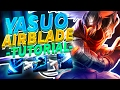 How to Perform an Airblade on Yasuo | Advanced Yasuo Techniques
