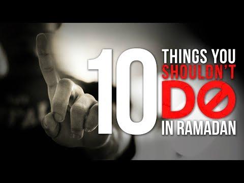 10 Things You Shouldn't Do This Ramadan! - Eye Opening