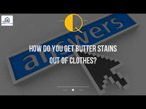 How Do You Get Butter Stains Out Of Clothes%3F