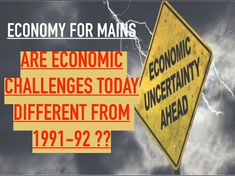 Economy for Mains - Challenges different from 1991 92?