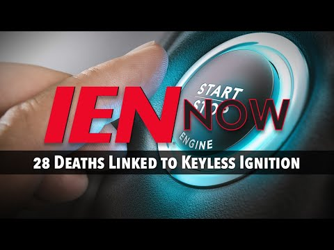 IEN NOW: 28 Deaths Linked to Keyless Ignition