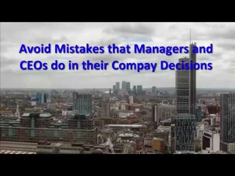 Mistakes that Manager and CEOs Do in their Company Decisions Avoid these mistakes
