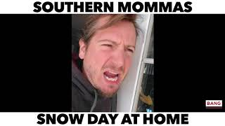 SOUTHERN MOMMAS SNOW DAY AT HOME! LOL FUNNY COMEDY LAUGH