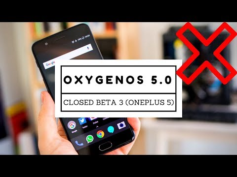 OnePlus 5 | OxygenOS 5.0 Closed Beta 3 | Why You Shouldn't Install?