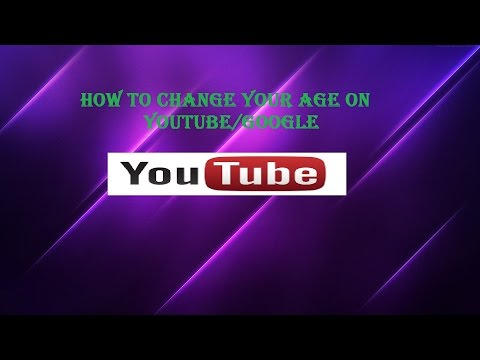 How to change your age on Youtube or Google August 2017