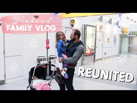 WEEKEND VLOG | REUNITED | FAMILY VLOG