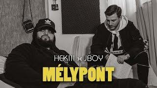 HEKIII x JBOY - MÉLYPONT (Official Music Video)