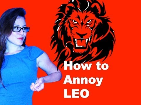 How to Annoy Leo