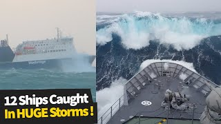 12 Scary Moments of Ships in HUGE Storms | Monster Waves