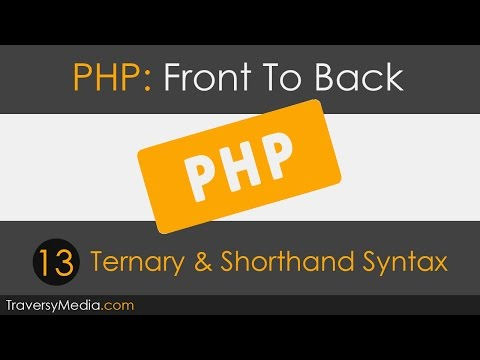 PHP Front To Back - [Part 13] Ternary & Shorthand Syntax