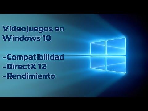 Videojuegos en Windows 10: Rendimiento, DirectX 12 y Compatibilidad