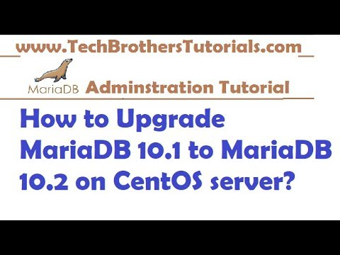 How to Upgrade MariaDB 10.1 to MariaDB 10.2 on CentOS server -MariaDB Admin Tutorial