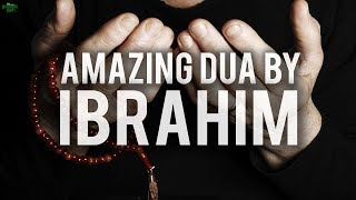 SUCH AN AMAZING DUA BY IBRAHIM (AS)