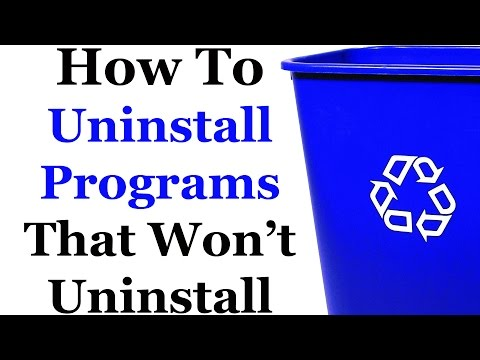 How To Uninstall Programs That Won't Uninstall
