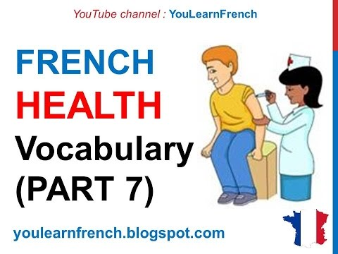 French Lesson 257 - HEALTH Illness Medical French Vocabulary Expressions (PART 7) At the doctor