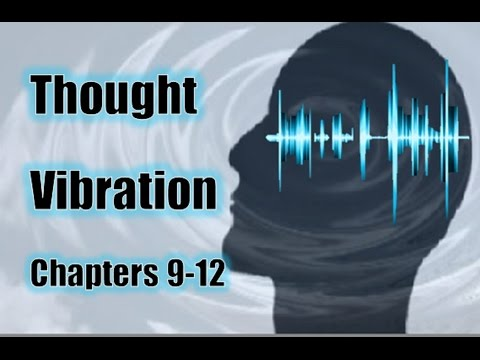 Thought Vibration The Law of Attraction in the Thought World - Life Force & Training the Mind