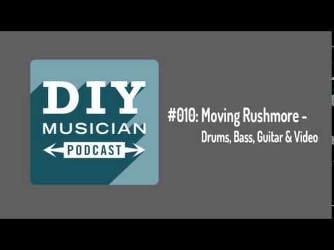 #010: Moving Rushmore – Drums, Bass, Guitar and Video