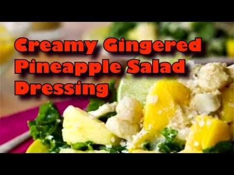 Creamy Gingered Pineapple Salad Dressing