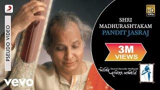 Pandit Jasraj - Shri Madhurashtakam