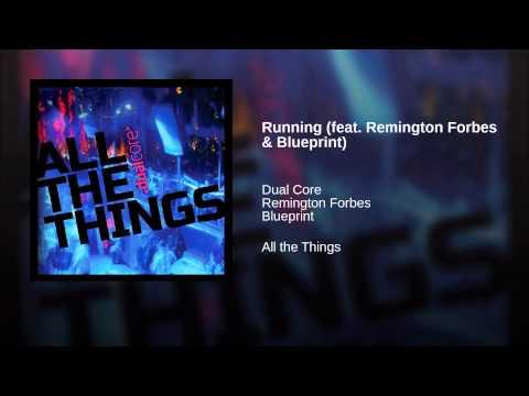 Running (feat. Remington Forbes & Blueprint)