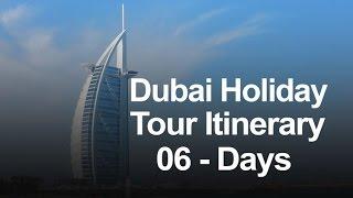 Dubai Holiday Package - 6 Days Dubai Tour Itinerary