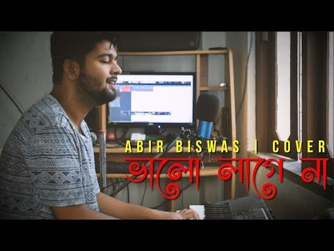 Download Hridoy Khan - Bhalo Lage Na | Abir Biswas | Cover