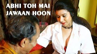 Abhi toh main jawaan hoon   Thurky buddha   SEXY Lady - GIRL   A Short Film By Ganesh Kolvankar