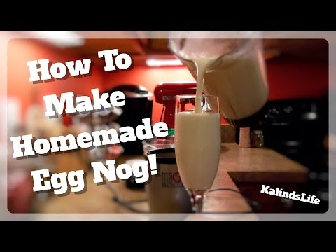 How to Make Homemade Egg Nog! Amazing and Easy!