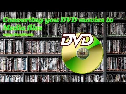 Converting DVD movies to Media files using HandBrake