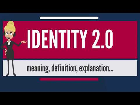 What is IDENTITY 2.0? What does IDENTITY 2.0 mean? IDENTITY 2.0 meaning, definition & explanation