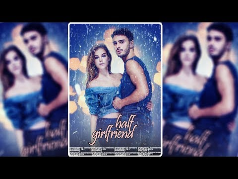 Half Girlfriend Romantic Movie Poster Making With Photoshop CC.