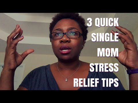 3 Quick Single Mom Stress Relief Tips