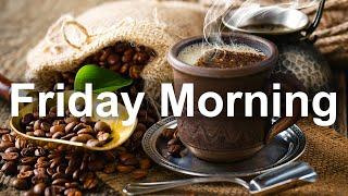 Friday Morning Jazz - Happy Mood Jazz and Bossa Nova Cafe Music