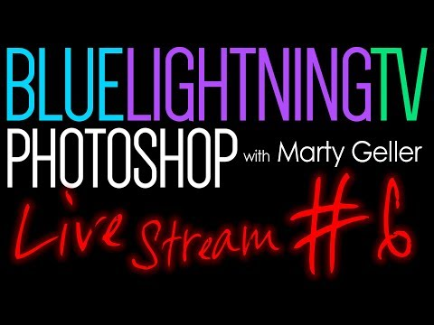 Live Stream with Marty from Blue Lightning TV Photoshop! Monday, Feb 5 @ 2:00 PM EDT (NY)