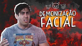 Demonização Facial - DESCONFINADOS