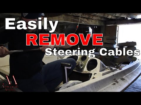 How to Remove Boat Steering Cables