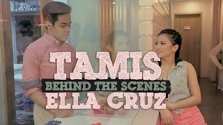 Ella Cruz - Tamis [Behind-The-Scenes]
