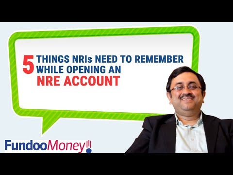 5 Things NRIs Need to Remember While Opening an NRE Account