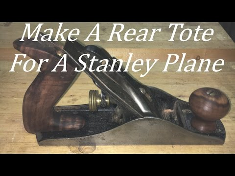 Making a Rear Tote for a Stanley Plane