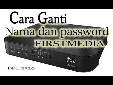 Cara ganti password Firstmedia Cisco DPC 2320 router