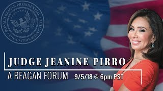 A Reagan Forum with Judge Jeanine Pirro — 09/05/2018