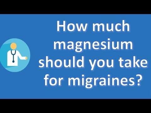 How much magnesium should you take for migraines ?   Health FAQ Channel